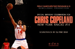 NewClassic prod presents: New York Knick Chris Copeland's Bday Bash at Eden Nightclub L.A